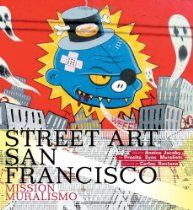 Street Art San Francisco: Mission Muralismo  By Carlos Santana
