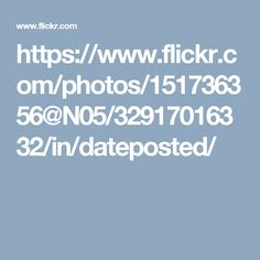 https://www.flickr.com/photos/151736356@N05/32917016332/in/dateposted/