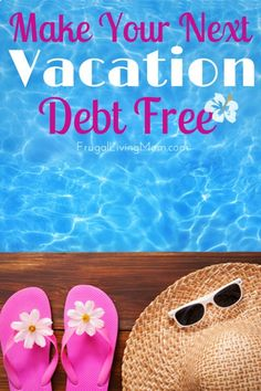 Make-Your-Next-vacation-Debt-Free- You want to take your family on a nice vacation, but you do not like the idea of having to pay it off at credit-card interest rates. You can take a vacation, even a fancy one, without going into debt. Here are eight ways you can make your vacation memorable, and affordable.