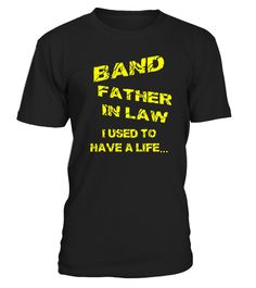 """# BAND FATHER-IN-LAW IUSED TO HAVE A LIFE .  Special Offer, not available in shops      Comes in a variety of styles and colours      Buy yours now before it is too late!      Secured payment via Visa / Mastercard / Amex / PayPal      How to place an order            Choose the model from the drop-down menu      Click on """"Buy it now""""      Choose the size and the quantity      Add your delivery address and bank details      And that's it!      Tags:"""