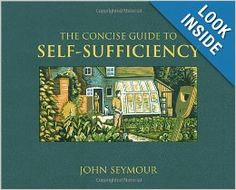 Concise Guide to Self-Sufficiency: John Seymour (formally and experientially educated)