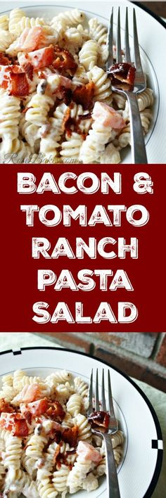 Easy Bacon and Tomato Ranch Pasta Salad