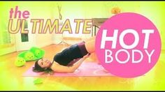 The ULTIMATE Hot Body Workout for Flat Abs, Slim Inner Thighs, Perky Butt & Toned Arms - YouTube
