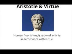 This short youtube clip focuses on Aristotle's view on virtue. A virtue that Aristotle examines is friendship. A virtuous friendship should be between people with a certain moral character and identity.