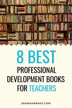 8 Best Teacher Professional Development Books- Great ideas, tips, plans on how you can be a more effective teacher for your students. Read these great books to avoid teacher burnout and remember why you became a teacher.