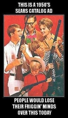 Maybe we should go back to the 1950s, when guns were a normal part of life, not a taboo machine.