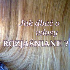 Włosowelove: Jak dbać o: włosy rozjaśniane i blond. Sweet Hairstyles, Cute Girls Hairstyles, Natural Cosmetics, Body Care, Makeup Tips, Beauty Hacks, Hair Cuts, Hair Beauty, Hair Styles