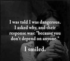 Dangerous Women Empowerment Quotes # strong women Quotes 31 Strong Women Empowerment Quotes with Images - Good Morning Quote Now Quotes, True Quotes, Great Quotes, Quotes To Live By, Inspirational Quotes, Good Men Quotes, Wise Man Quotes, Loner Quotes, Fact Quotes