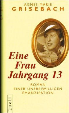 Eine Freu Jahrgang 13 : Roman einer unfreiwilligen Emanzipation / Agnes-Marie Grisebach - Frankfurt am Main : Fischer Taschenbuch Verlag, 1991