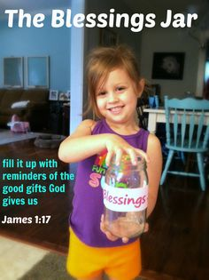 "When your child gets the ""grumpies,"" give them a ""Blessings Jar"" and have them put in reminders of all the good things God gives us. They'll have fun realizing how blessed they are, and before they know it, their ""grumpies"" will be gone!"