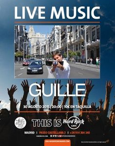 Hard Rock Cafe Madrid & Toxic Prod. presentan a GUILLE en concierto. 20.00 hrs - Entradas a la venta en taquilla 10 euros