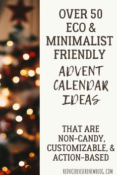 On the hunt for a non-candy, action-based, eco-friendly and minimalist advent calendar? This post contains over 50 advent calendar ideas that match that criteria. The best part is you can customize the activities to fit your family's values! The post also includes a DIY printable, so you can make it your own. Click on the link to access all the info! #adventcalendar