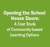 Roadmap to Expanding Opportunity: Opening the School House Doors: A Cost Study of Community-based Learning Option