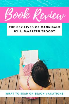 Book Review: The Sex Lives of Cannibals by J. Maarten Troost | Full Time Explorer | Travel Books | Travel Memoirs | Books About Traveling | Vacation Reads | Island Travel | Books About Vanuatu | Beach Reads | Travel Genre | Airplane Entertainment #travel #book #memoir #travelmemoir #entertainment #Vanuatu
