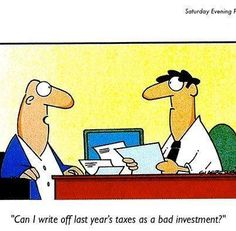 """""""Can I write off last year's taxes as a bad investment?"""" from September/October 2011 issue of The Saturday Evening Post. This is from A Taxing Time, our tribute to the upcoming tax day. Small Business Accounting Software, Accounting Career, Accounting Humor, Funny Cartoons, Funny Comics, Tax Memes, Taxes Humor, Lawyer Humor, Cpa Exam"""