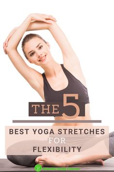 The 5 Best Yoga Stretches For Flexibility: can Yoga Improve Flexibility? Being flexible is a very important aspect of health and fitness that's often overlooked. However, flexibility is a fundamental part of fitness in general and can keep your muscles and joints in proper working order. In this article, we look at research that suggests that yoga for flexibility is extremely effective. And we also look at the 5 best yoga poses for flexibility. #flexibility #yogaforflexibility #yoga Stretches For Flexibility, Yoga For Flexibility, Stretching Exercises, Good Poses, Cool Yoga Poses, Best Yoga, Yoga For Beginners, Muscles, Health Fitness