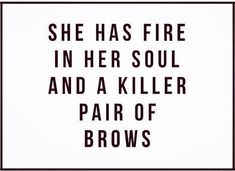 We like to think this of all our clients. Never underestimate the power of a good brow! It frames your face and gives it a defined look with or without make up. We do good brow.