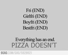 Pizza never ends :P
