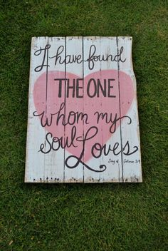 Items similar to Large Reclaimed Wood Sign - Barn Wood Art Bible Verse - I Have Found the One Whom My Soul Loves - Song of Solomon - Scripture Art on Etsy Pallet Crafts, Pallet Art, Wood Crafts, Diy Crafts, Diy Wood, Painted Signs, Wooden Signs, Painted Wood, Pallet Creations