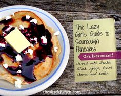 The Lazy Girl's Guide to Sourdough Pancakes - 1 ingredient needed!  From The Aliso Kitchen (@The Aliso Kitchen)