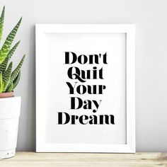Don't Quit Your Daydream http://www.amazon.com/dp/B016N0ZZ8W word art print poster black white motivational quote inspirational words of wisdom motivationmonday Scandinavian fashionista fitness inspiration motivation typography home decor