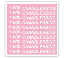 1-800-CHANDLERBING Sticker