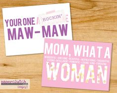 Mother's Day Card Printable - Free! There is even a card for dear Maw Maw :)