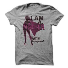 (Top Tshirt Discount) I Am A MOTHER. Whats YOUR Superpower? [TShirt 2016] Hoodies Tees Shirts