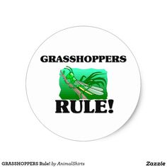 GRASSHOPPERS Rule! Classic Round Sticker