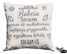 Babciu jesteś dla mnie wzorem.., poduszka dekoracyjna