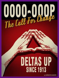 Oo-Oop, the call for change! What Is A Delta, Divine Nine, Delta Girl, Omega Psi Phi, Delta Sigma Theta, Sorority Life, Sorority And Fraternity, Greek Life, The Only Way