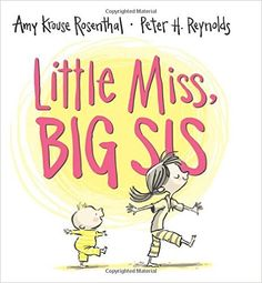 Little Miss, Big Sis: Amy Krouse Rosenthal, Peter H. Reynolds: 9780062302038: Amazon.com: Books