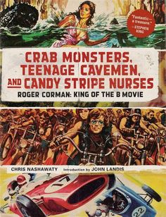Buy Crab Monsters, Teenage Cavemen, and Candy Stripe Nurses: Roger Corman: King of the B Movie by Chris Nashawaty, John Landis and Read this Book on Kobo's Free Apps. Discover Kobo's Vast Collection of Ebooks and Audiobooks Today - Over 4 Million Titles! Big Doll House, John Landis, Abrams Books, Roger Corman, Francis Ford Coppola, Little Shop Of Horrors, James Cameron, Film School, Movie Titles