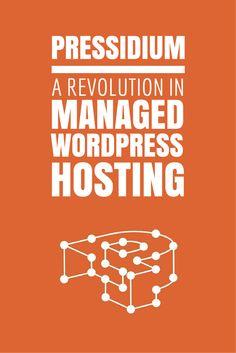 Pressidium: A Revolution In Managed WordPress Hosting