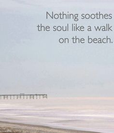 Truer words have never been spoken ......Walk on the beach #relaxwithsussan
