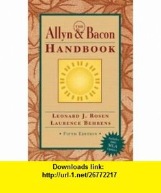 Allyn  Bacon Handbook (MLA Update), The (5th Edition) (9780321202468) Leonard J. Rosen, Laurence Behrens , ISBN-10: 0321202465  , ISBN-13: 978-0321202468 ,  , tutorials , pdf , ebook , torrent , downloads , rapidshare , filesonic , hotfile , megaupload , fileserve