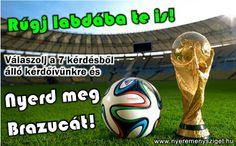 Szereted a focit? Alig várod a VB-t? Válaszolj 7 kérdésünkre és nyerd meg Brazucát a 2014-es Labdarúgó VB hivatalos labdáját!  Kattints és nyerj! http://nyeremenysziget.hu/
