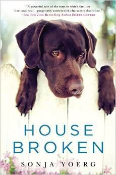 1/6/2015 House+Broken by Sonja Yoerg In this compelling and poignant debut novel, a woman skilled at caring for animals must learn to mend the broken relationships in her family.… For veterinarian Geneva Novak, animals can be easier to understand than people. They're also easier to forgive. But when her mother, Helen, is injured in a vodka-fueled accident, it's up to Geneva to give her the care she needs. Since her teens, Geneva has kept her self-destructive