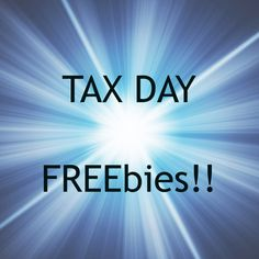 Tax Day FREEbies for you today!!