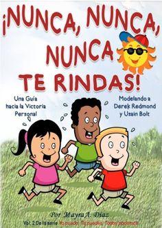 Children's Spanish book: ¡Nunca, Nunca, Nunca Te Rindas! Modelando a Usain Bolt y Derek Redmond (Cuentos para Niños, Children's spanish  books): Children's ... Todos podemos nº 2) (Spanish Edition) by [Diaz, Mayra A.]
