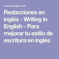Redacciones en inglés - Writing in English - Para mejorar tu estilo de escritura en inglés