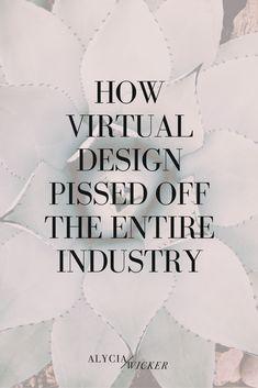 How Virtual Design Pissed Off Designers — Alycia Wicker | Interior Design Business Coach