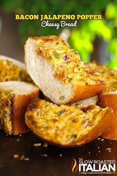 Bacon Jalapeño Popper Cheesy Bread From the slowroasteditalian.com #recipe