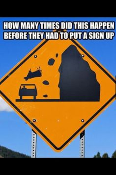 It's a real sign in Eastern Washington State. A couple was honeymooning and a cow fell off a cliff onto their car and sent both of them to the emergency room.