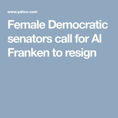 Female Democratic senators call for Al Franken to resign