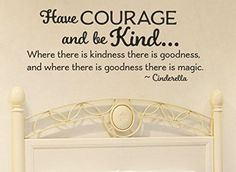 Have Courage and Be Kind, Wall Decal perfect for teen and tween girls room decor. Cinderella Disney 2015