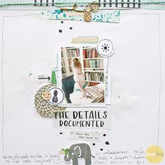 The Details Documented, by Ashli Oliver using the 5 o'Clock Collection from www.cocoadaisy.com #cocoadaisy #scrapbooking #kitclub #layout #stitching #stamping #doodle #layers #white
