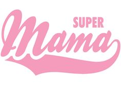 Super Mama Shirts for Mother's Day Happy Mothers Day Pictures, Diy Mothers Day Gifts, Mothers Day Cards, Happy Fathers Day, 2 Word Quotes, Mommy Quotes, Mothers Day Quotes, Mather Day, Mom So Hard
