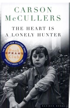 The Heart is a Lonely Hunter, set in a small town in the American South, was written by a young woman who saw beyond her time.  Race, sexual orientation, mental illness, physical disability, and the complexity of relationships interwoven with insight and empathy.