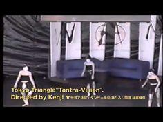"""かわらさきけんじ作品・Tokyo Triangle""""Tantra-Vision"""" / 神ひろし関連秘蔵映像"""
